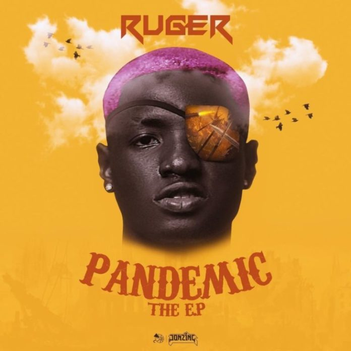 Ruger – Pandemic The EP