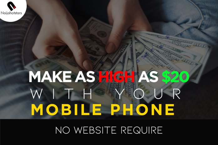 No Website Require - Make As High As $20 With Your Mobile Phone Hurry Now