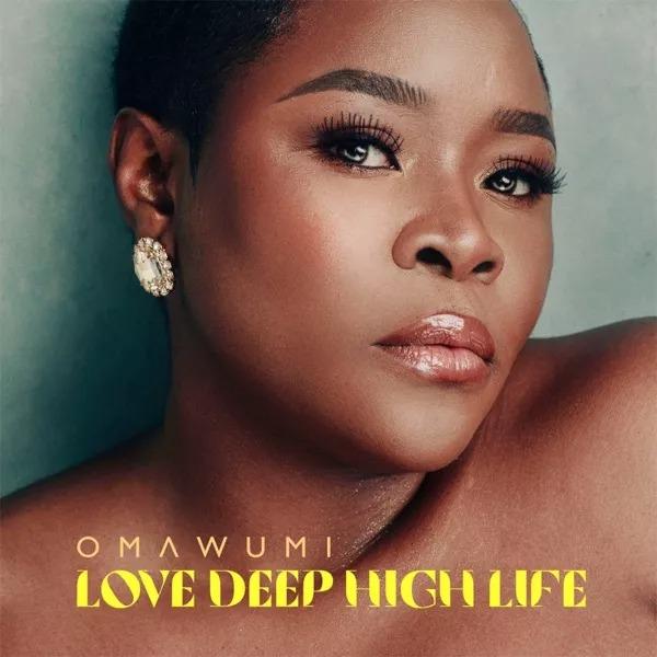 Omawumi – Love Deep High Life Album Naijahotstars