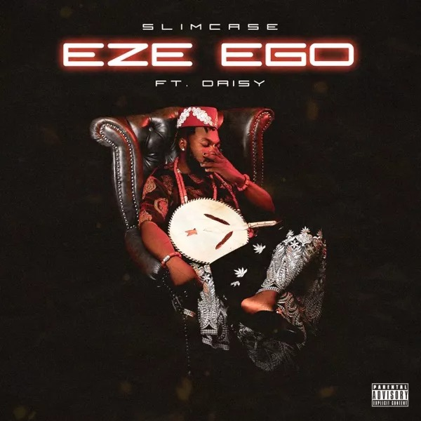 Slimcase – Eze Ego ft Daisy