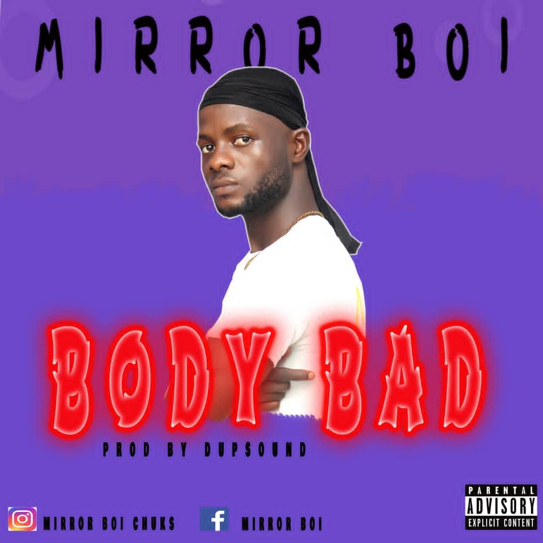 Mirror Boi Body Bad