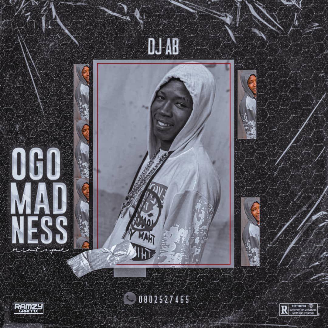 DJ A.B Imole Ikorodu Ogo Madness Mix