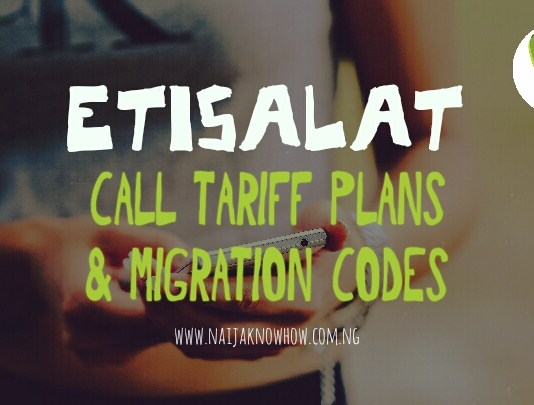 CHEAPEST ETISALAT CALL TARIFF PLANS AND MIGRATION CODES IN NIGERIA