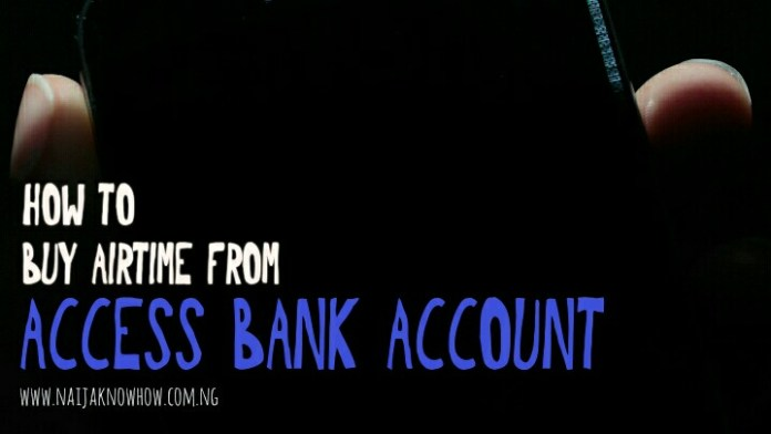 How To Buy Airtime From Access Bank Account (Mobile Recharge Code)