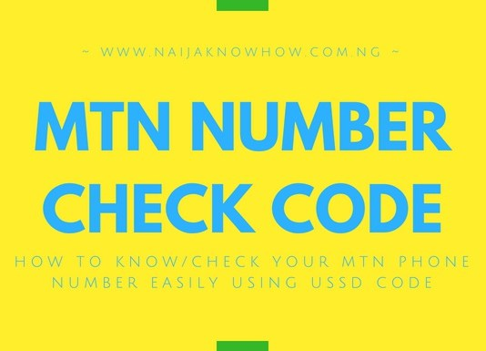 HOW TO KNOW OR CHECK MTN NUMBER EASILY USING USSD CODE