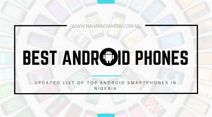 Best Android Phones in Nigeria Market, Specs and Price (2019)