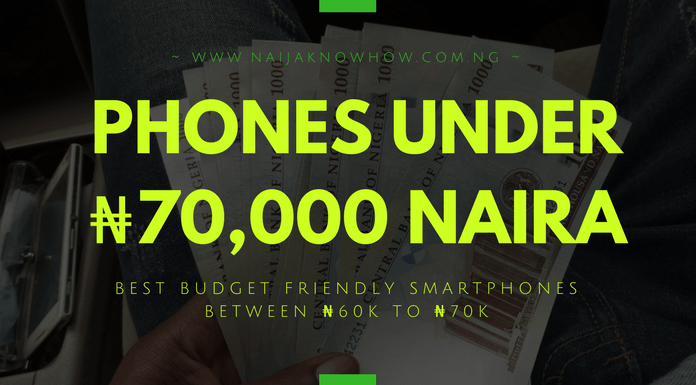 List of Best Phones Under 70000 Naira in Nigeria_BUDGET PHONES