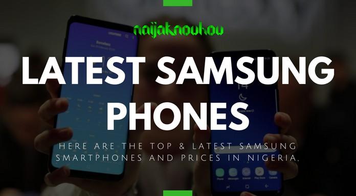 LATEST SAMSUNG PHONES AND PRICES IN NIGERIA