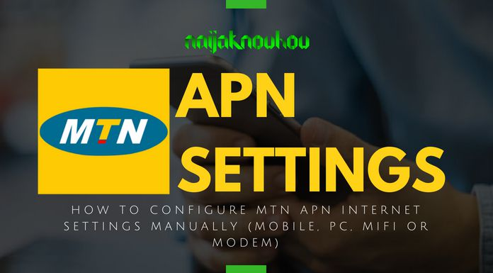 How To Configure MTN APN Settings (Android, Modem, Laptop