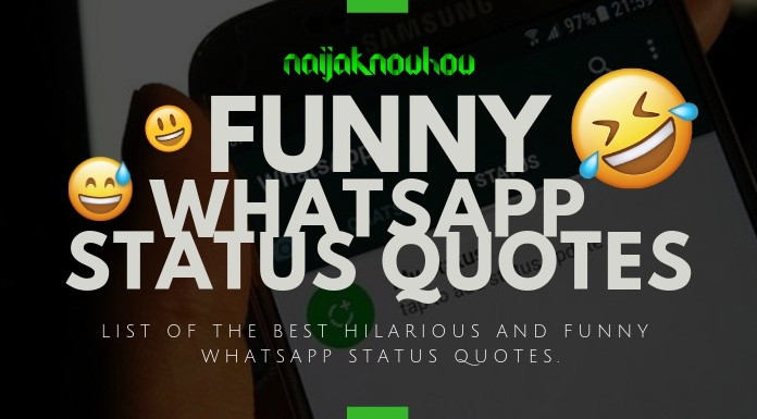 75 Funny Whatsapp Status Quotes In English Naijaknowhow