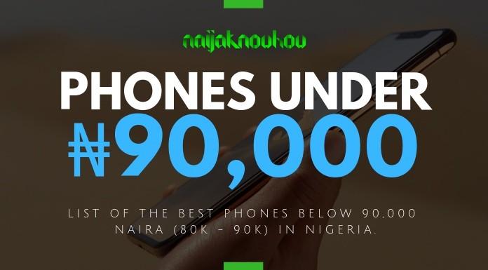 fdbe12f63 Best Phones Under 90000 Naira in Nigeria (May 2019) ⋆ Naijaknowhow