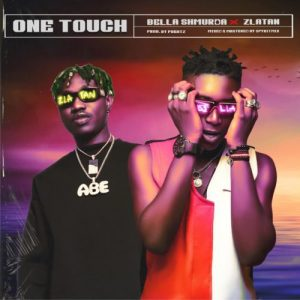 "Bella Shmurda x Zlatan – ""One Touch"""