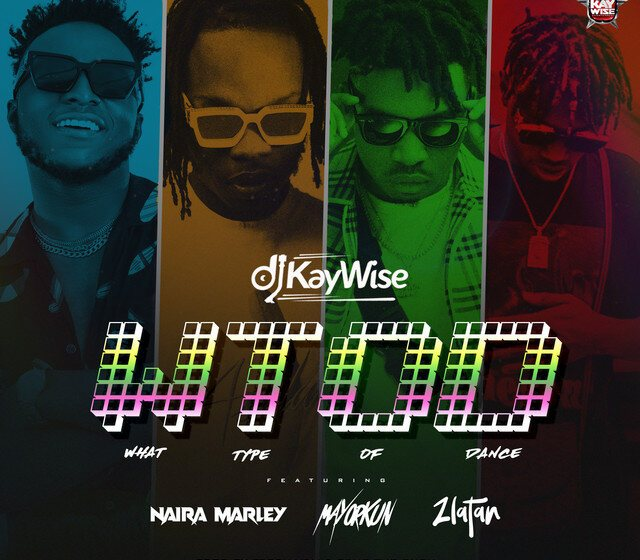 Dj Kaywise ft. Mayorkun x Zlatan x Naira Marley – What Type Of Dance Mp3 Download