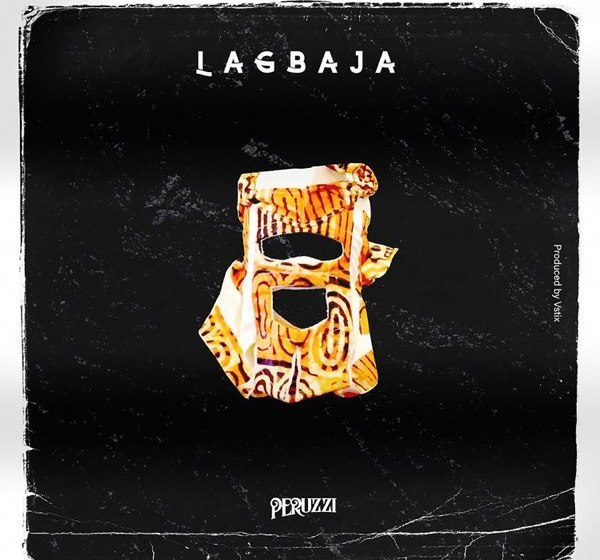 "Download MP3:Peruzzi – ""Lagbaja"" (Prod. by Vstix)"