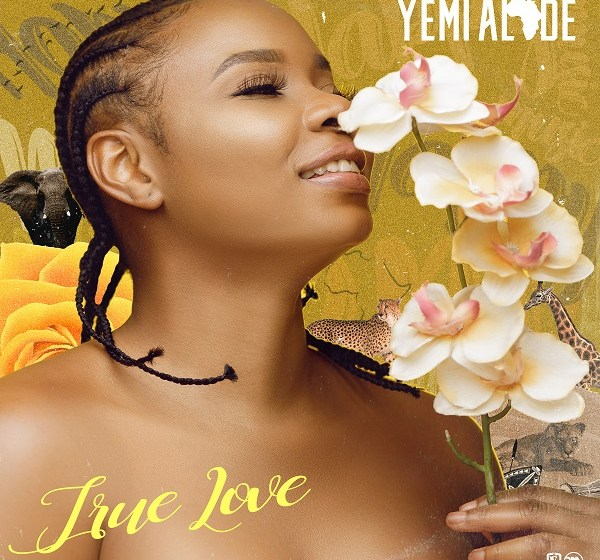 "DOWNLOAD MP3:Yemi Alade – ""True Love"" (Prod. by Vtek)"