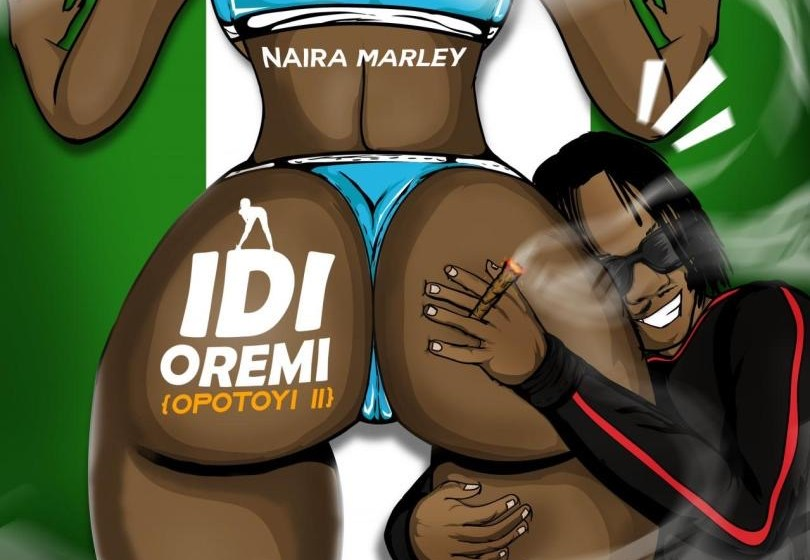 DOWNLOAD:Naira Marley -Idi Oremi (Opotoyi 2)