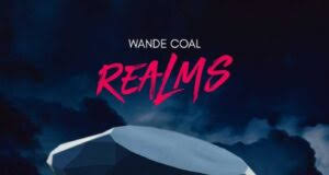 DOWNLOAD Wande Coal – Realms EP mp3