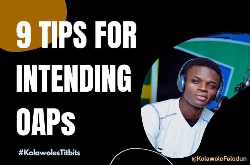 9 Tips for Intending OAPS – Kolawole Falodun