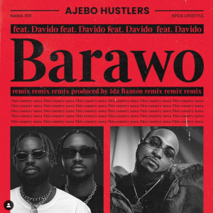DOWNLOAD:Ajebo Hustlers ft Davido – Barawo (Remix)
