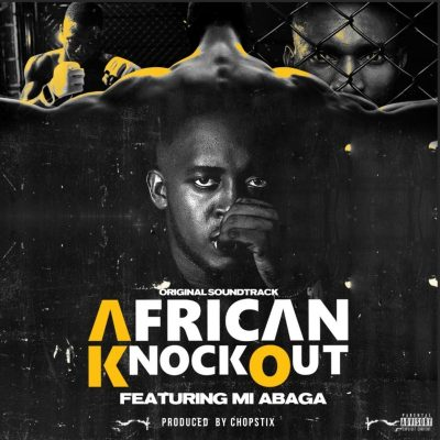 DOWNLOAD: M.I Abaga – African Knockout