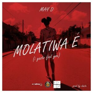 DOWNLOAD May D – Molatiwa E MP3