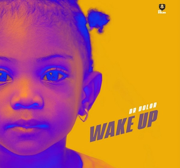 DOWNLOAD: Dr Dolor – Wake Up