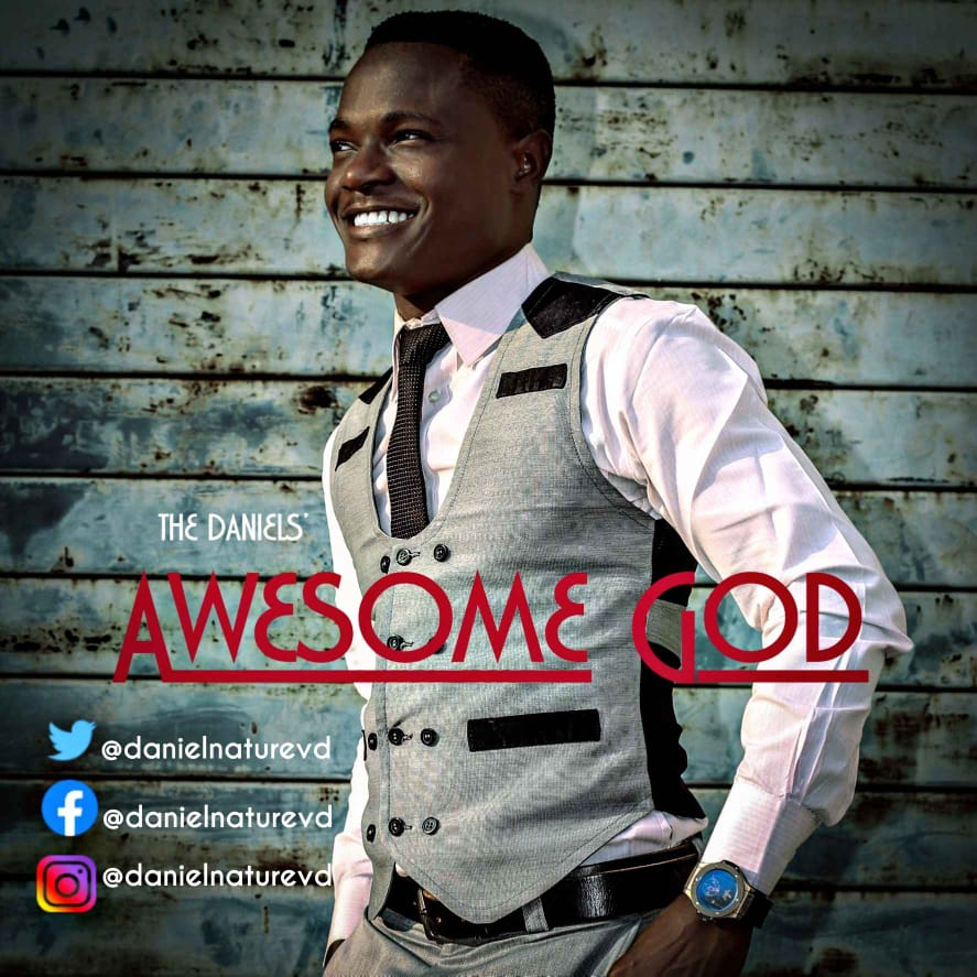 DOWNLOAD The Daniels' – Awesome God