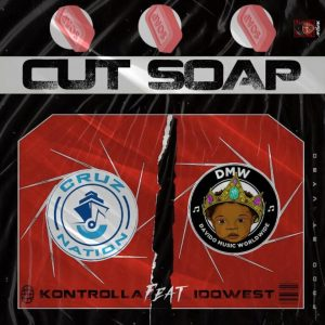 DOWNLOAD Kontrolla ft Idowest – Cut Soap