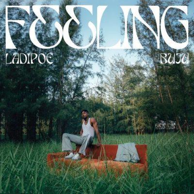 DOWNLOAD Ladipoe ft Buju – Feeling