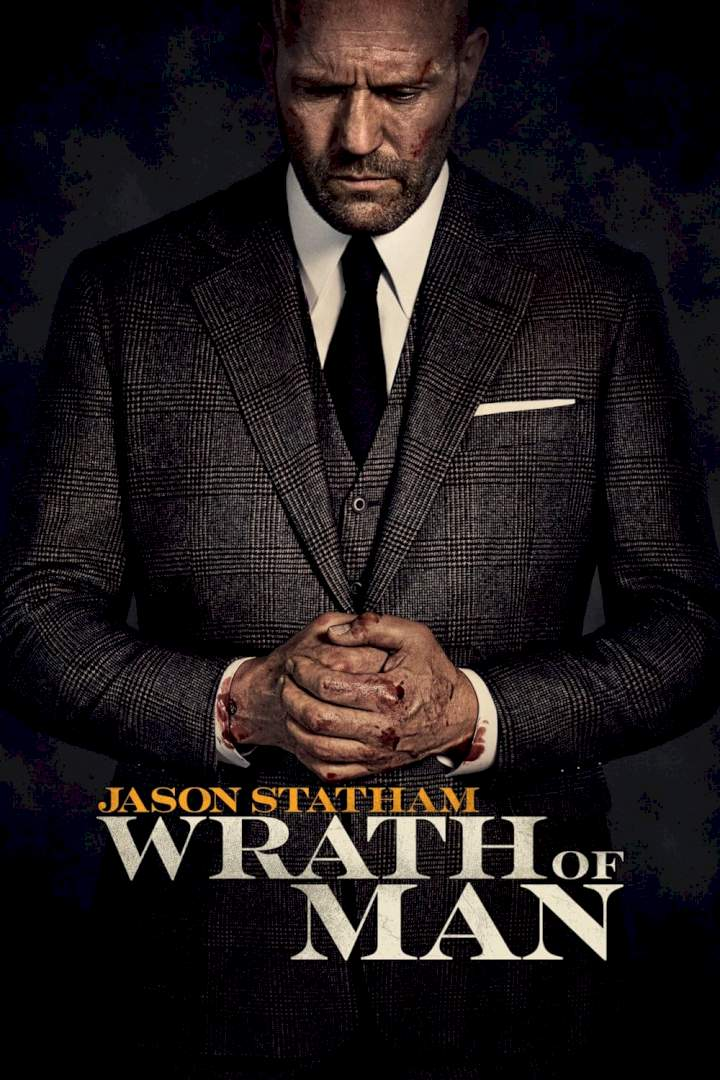DOWNLOAD MOVIE Wrath of Man (2021)