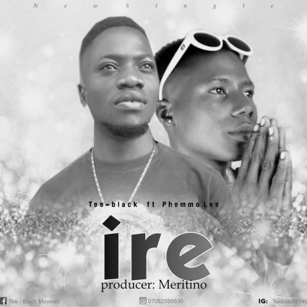 Tee-Black - IRE ft Phemmo Lee