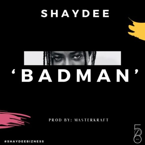 "[Video] Shaydee – ""Badman"""
