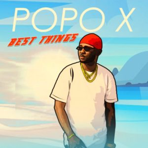 """Popo X – """"Best Things"""" (Prod. by Lahlah)"""