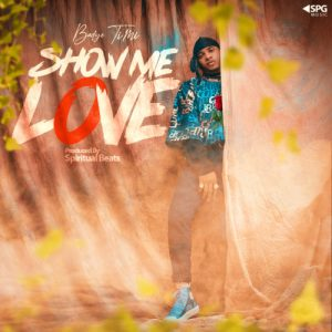 "Badyo Timi – ""Show Me Love"" produced by Spiritual beats."