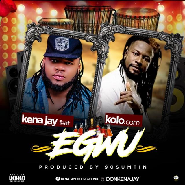 Kena Jay — Egwu ft Kolo. Com - www.mp3made.com.ng