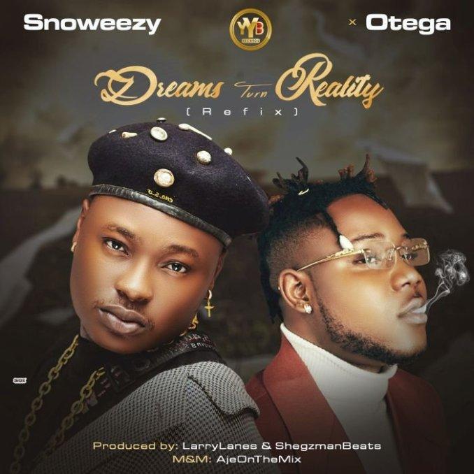 Snoweezy ft Otega – Dreams Turn Reality Remix