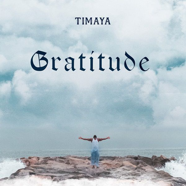 DOWNLOAD Timaya – Gratitude Album | Mp3 & Zip