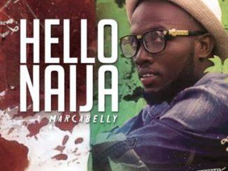 DOWNLOAD: Marcabelly Drops new hit 'Hello Naija'