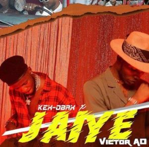 Victor AD x Kex Obax - Jaiye