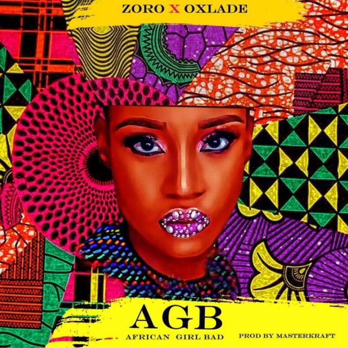 Zoro Ft. Oxlade – African Girl Bad Mp3
