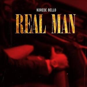 Korede Bello – Real Man Mp3