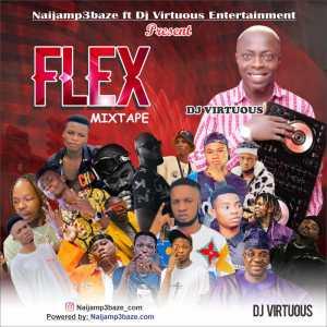 [MIX TAPE] Naijamp3baze ft Dj Virtuous – Flex mixtape
