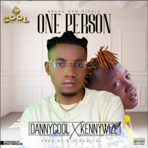 Dannycool ft Kennywize - One person
