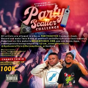 DOWNLOAD THE BEAT!! Ayokunmi ft sanmighty – partyscatter (Open Verse Challenge)
