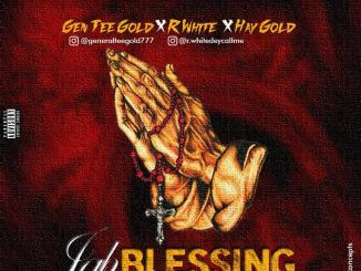 Gen TeeGold ft R white & Hay Gold - Jah Blessing