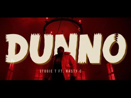 VIDEO: Stogie T Ft. Nasty C – Dunno