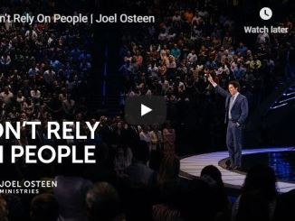 Joel Osteen sermon - Don't Rely On People