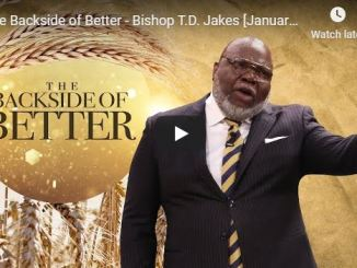 TD Jakes sermon - Backside of better