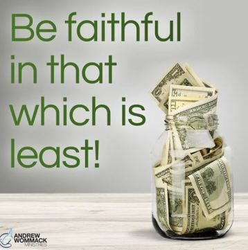 Andrew Wommack - Be faithful in that which is least