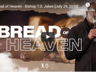 Bishop TD Jakes Sermon - Bread of Heaven